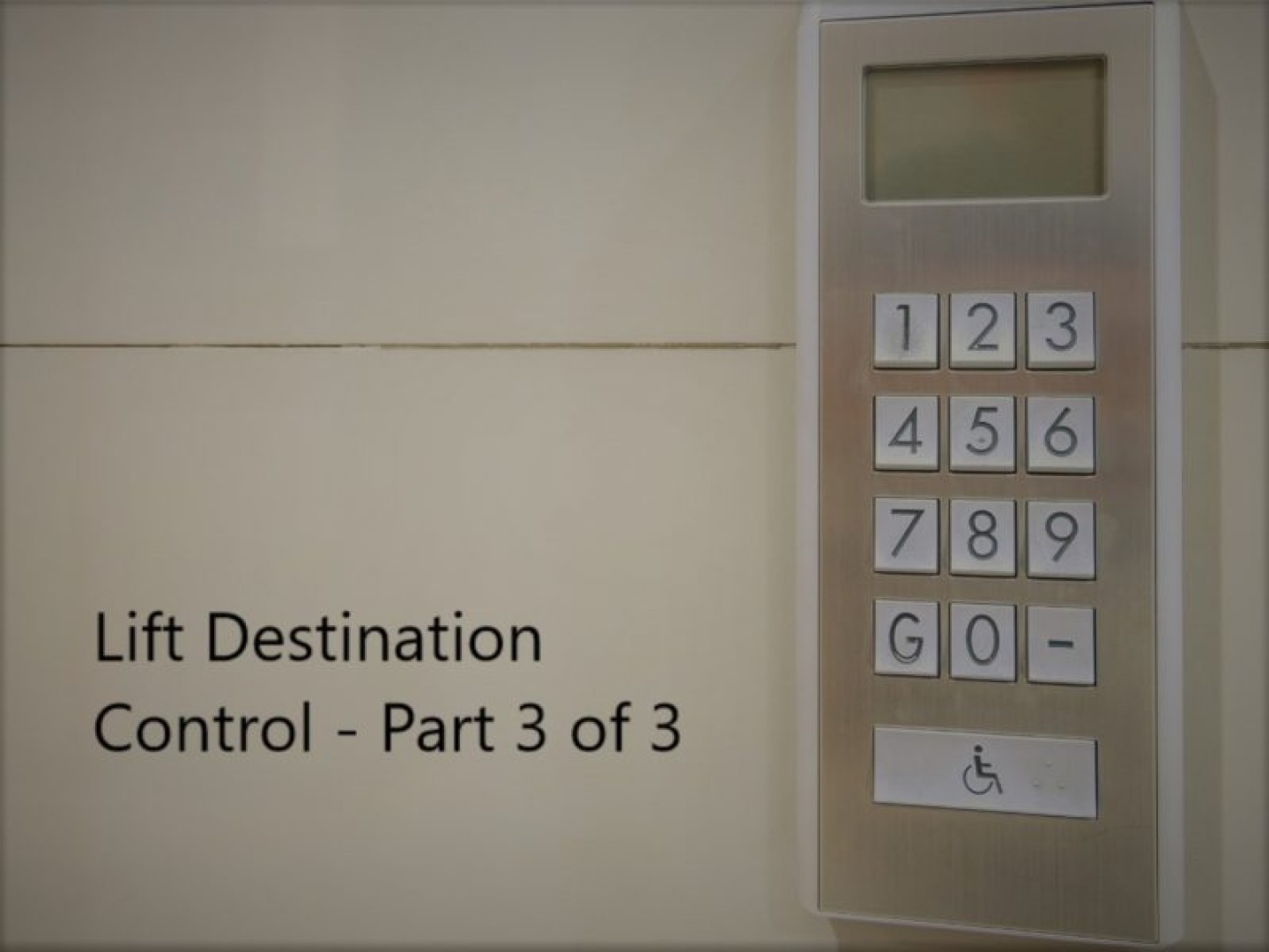 Lift Destination Control Consultant Part 3