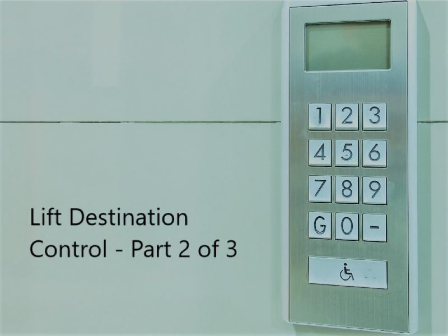 Lift Destination Control Consultant Part 2