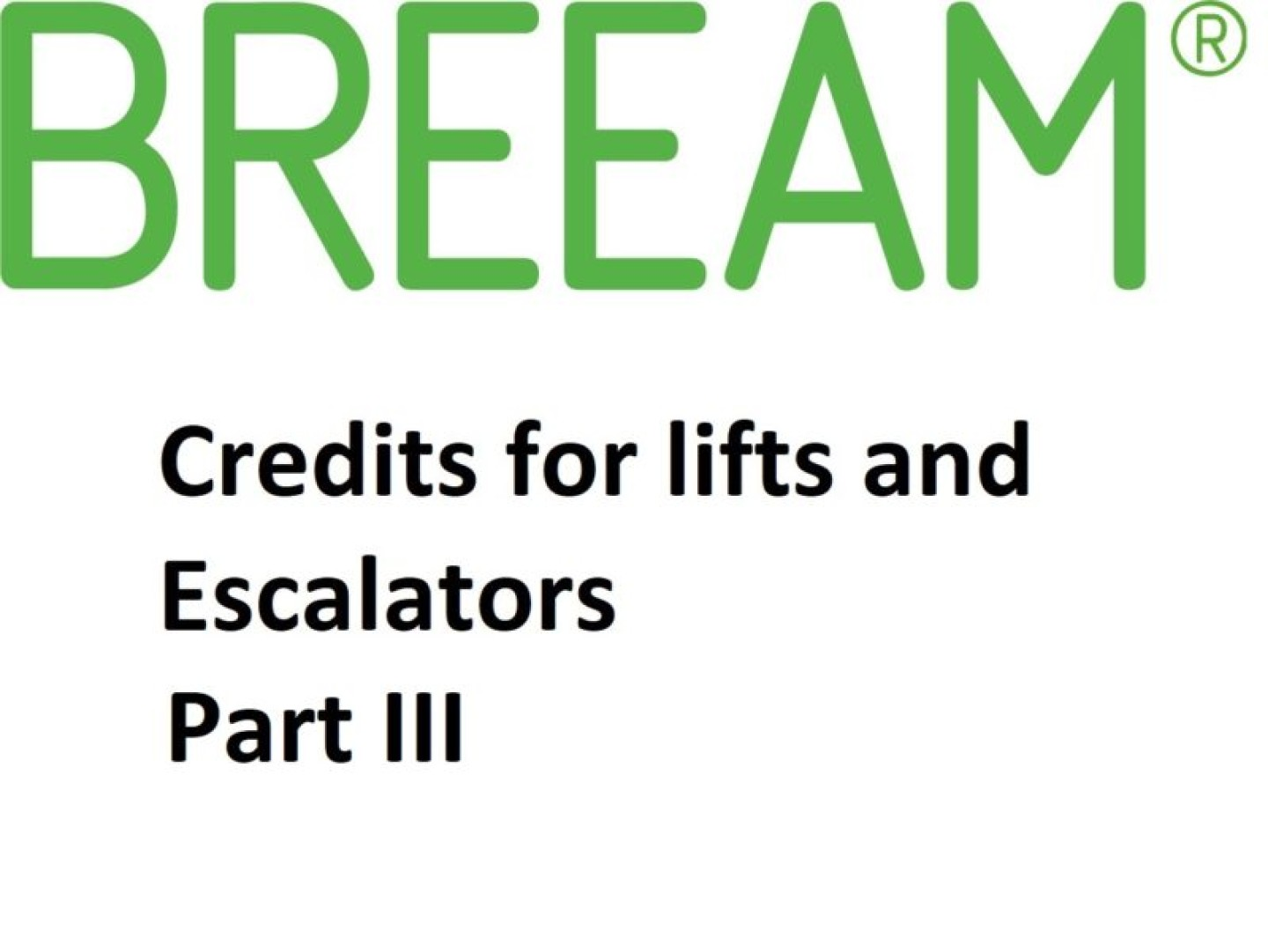BREEAM Credits for Lifts Part III